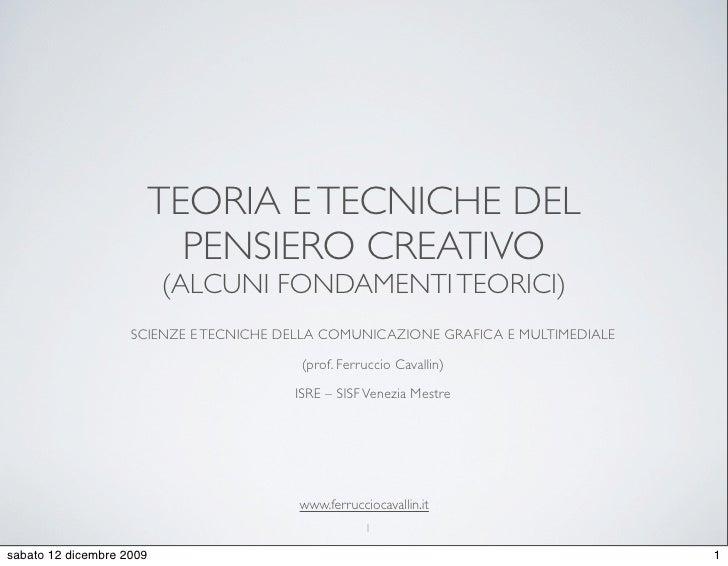 TEORIA E TECNICHE DEL                         PENSIERO CREATIVO                           (ALCUNI FONDAMENTI TEORICI)     ...