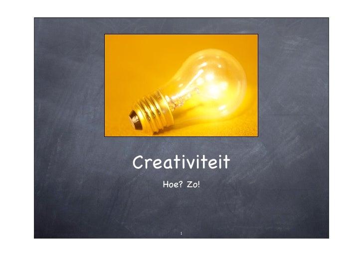 Creativiteit    Hoe? Zo!          1
