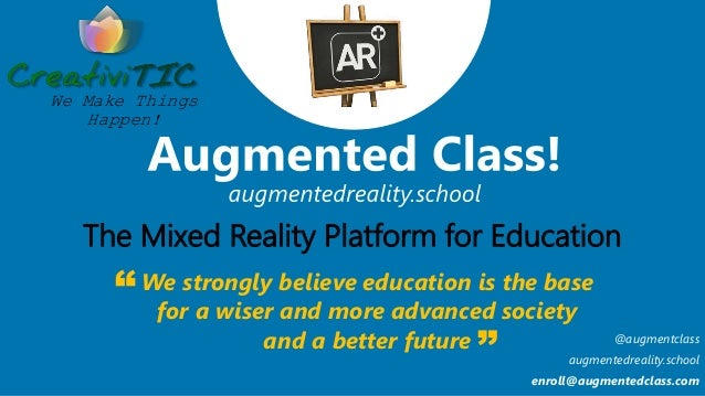 We strongly believe education is the base for a wiser and more advanced society and a better future The Mixed Reality Plat...