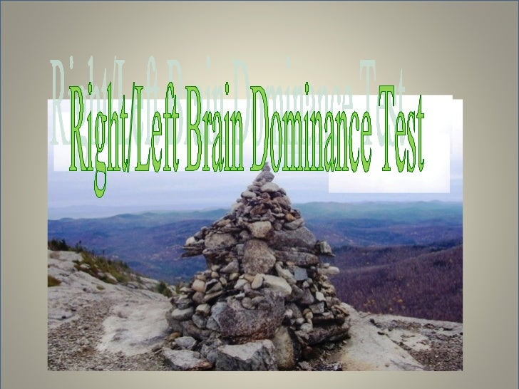 """Right/Left Brain Dominance TestWhich Side Are You On? Circle either """"A"""" or """"B"""" that most accurately describes you.1.      ..."""