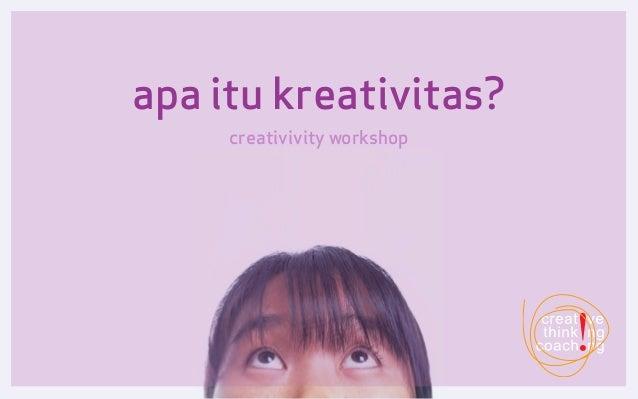 apa itu kreativitas?     creativivity workshop