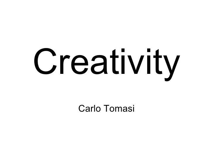 Creativity Carlo Tomasi