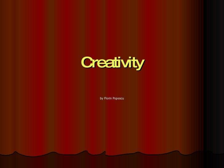 Creativity by Florin Popescu