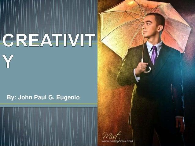 By: John Paul G. Eugenio