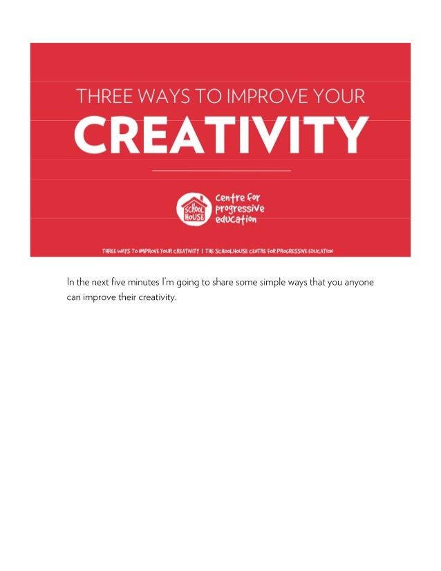 Three Ways to Improve Your Creativity