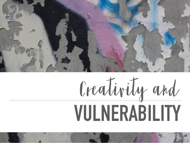 VULNERABILITY LEADS TO GREATNESS