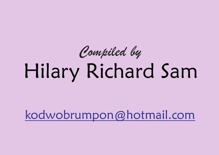 Compiled by Hilary Richard Sam kodwobrumpon@hotmail.com