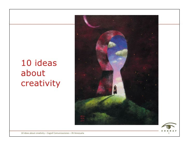 10 ideas about creativity     10	   ideas	   about	   crea/vity	   –	   Cograf	   Comunicaciones	   –	   IN	   Venezuela	 ...