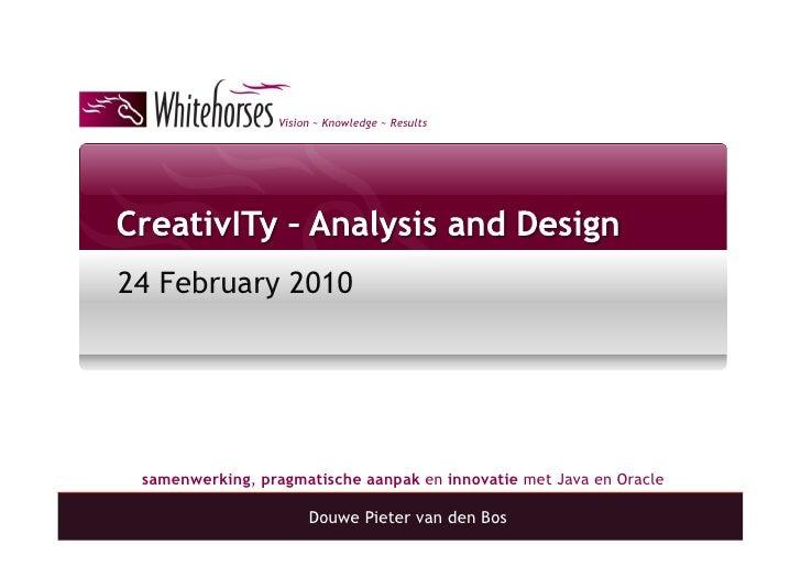Vision ~ Knowledge ~ Results     24 February 2010      samenwerking, pragmatische aanpak en innovatie met Java en Oracle  ...