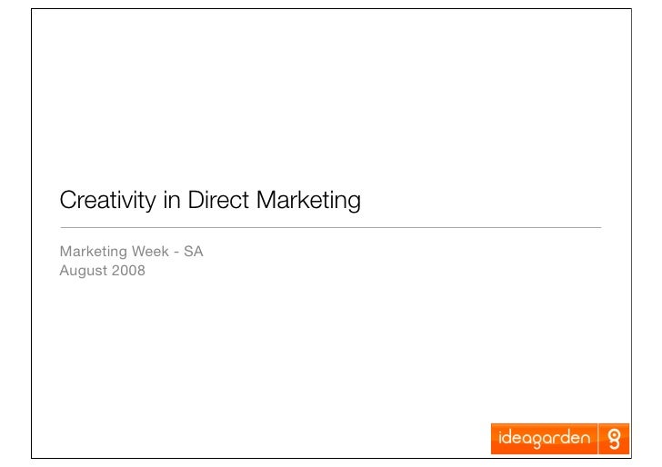 Creativity in Direct Marketing Marketing Week - SA August 2008