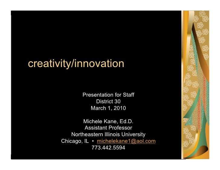 creativity/innovation                 Presentation for Staff                     District 30                   March 1, 20...