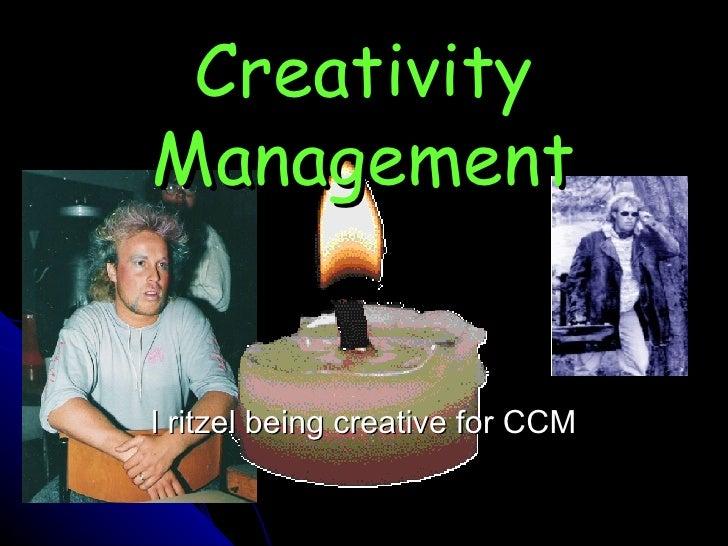 Creativity Management l ritzel being creative for CCM