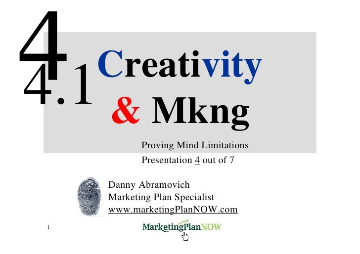 Creativity 4.1 & Mkng            Proving Mind Limitations            Presentation 4 out of 7       Danny Abramovich      M...