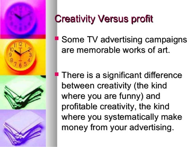 role of creativity in advertisements and The purpose of this thesis is to improve the understanding of the role of creativity  within advertising l\iore specifically, the goals are to: a) increase knovvledge.