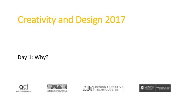 Creativity and Design 2017 Day 1: Why?