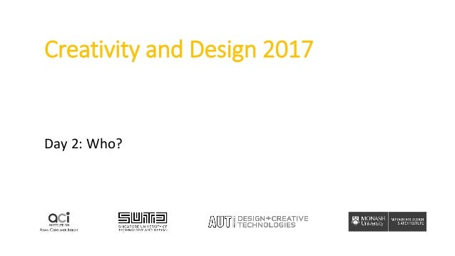 Creativity and Design 2017 Day 2: Who?