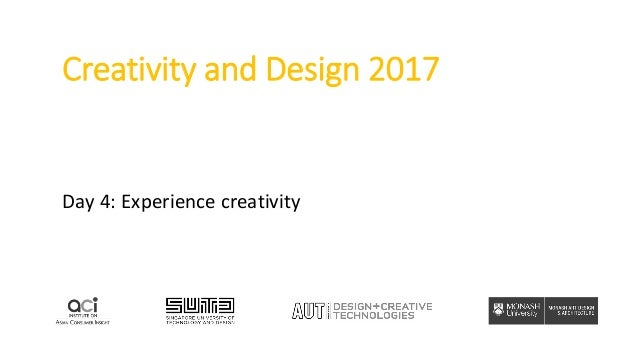 Creativity and Design 2017 Day 4: Experience creativity