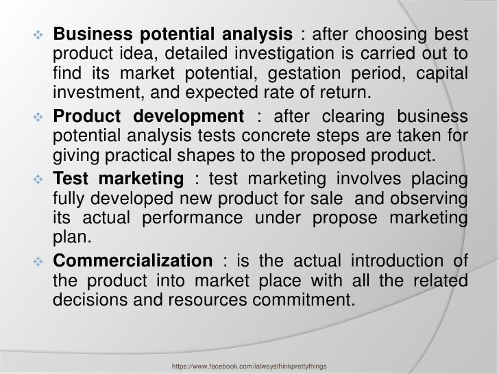    Business potential analysis : after choosing best    product idea, detailed investigation is carried out to    find it...