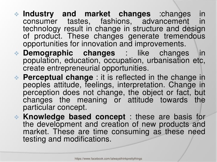    Industry and market changes :changes in    consumer tastes, fashions, advancement in    technology result in change in...