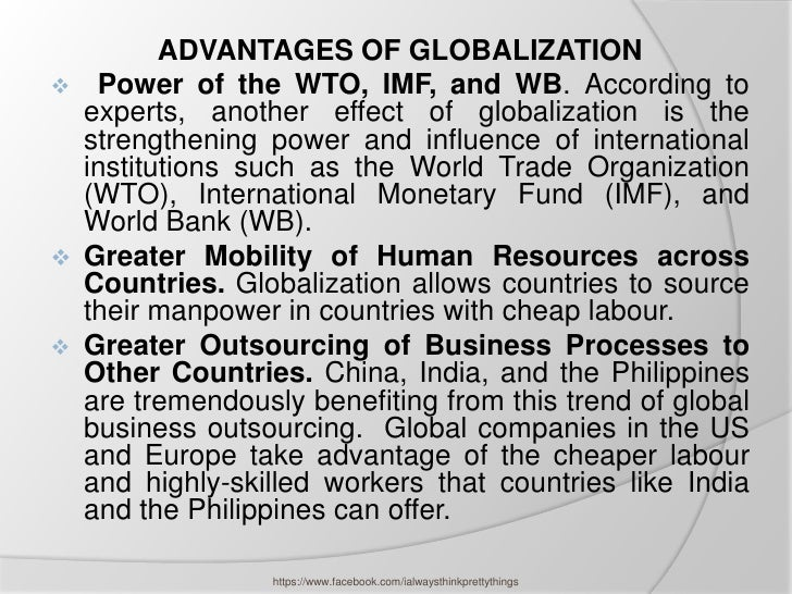 advantages of globalization in the philippine economy Economic globalization is one of the three main dimensions of globalization  commonly found in  multinational corporations reorganized production to take  advantage of these opportunities labor-intensive production migrated to areas  with.
