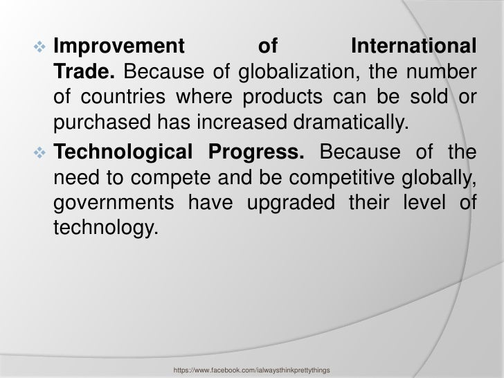  Improvement          of        International  Trade. Because of globalization, the number  of countries where products c...