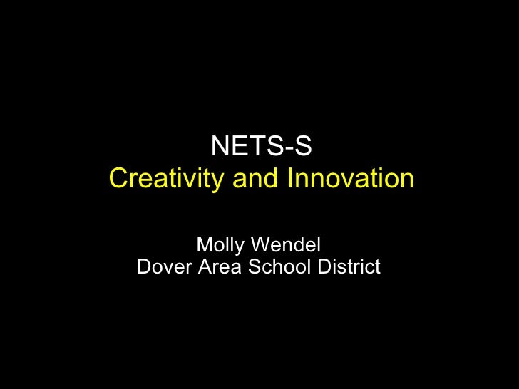 Molly Wendel Dover Area School District   NETS-S Creativity and Innovation
