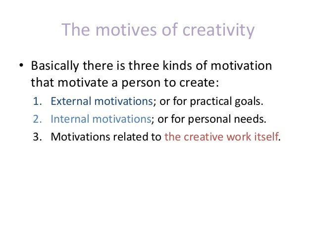 Creativity and psychology 10 the motives of creativity thecheapjerseys Gallery