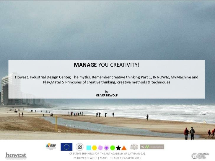 MANAGE YOU CREATIVITY!Howest, Industrial Design Center, The myths, Remember creative thinking Part 1, INNOWIZ, MyMachine a...