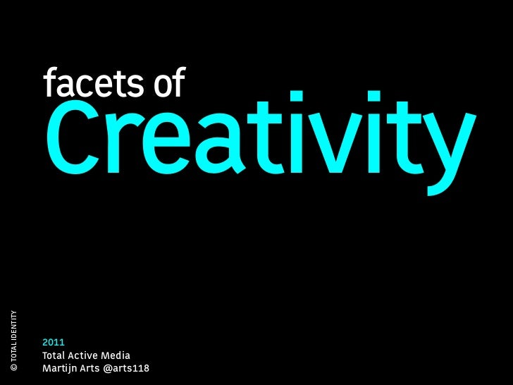 facets of                   Creativity© TOTAL IDENTITY                   2011                   Total Active Media        ...