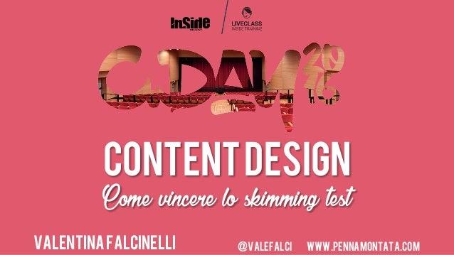 CONTENTDESIGN Come vincere lo skimming test @valefalci www.pennamontata.comVALENTINAFALCINELLI