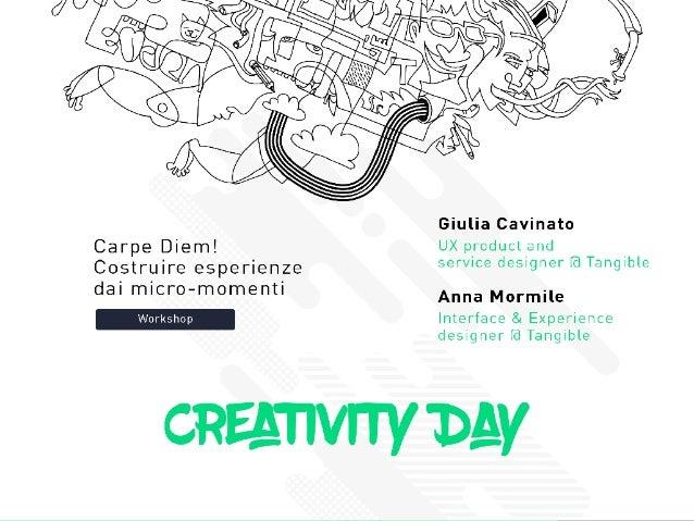 Anna Mormile Experience & Interface Designer Giulia Cavinato Experience & Service Designer Carpe Diem! Progettare esperien...