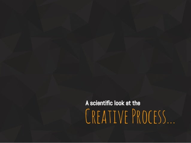 CreativeProcess... A scientific look at the