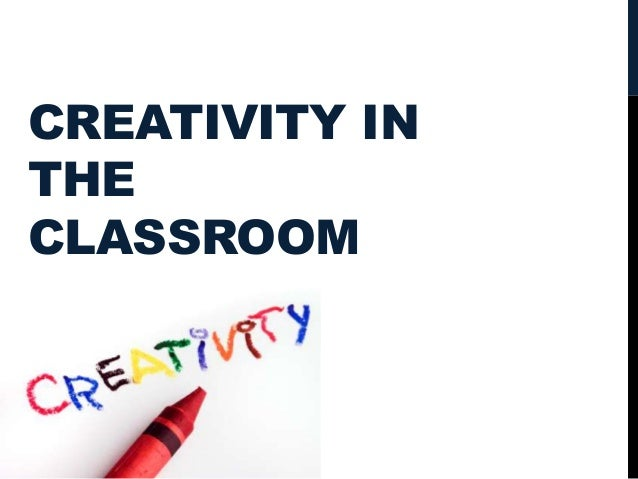 Session 5 - Creativity in the classroom