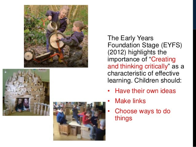 eyfs creativity and critical thinking card X thinking skills in the early years: a literature review • creative thinking skills these enable pupils to generate and extend ideas, to suggest hypotheses, to.