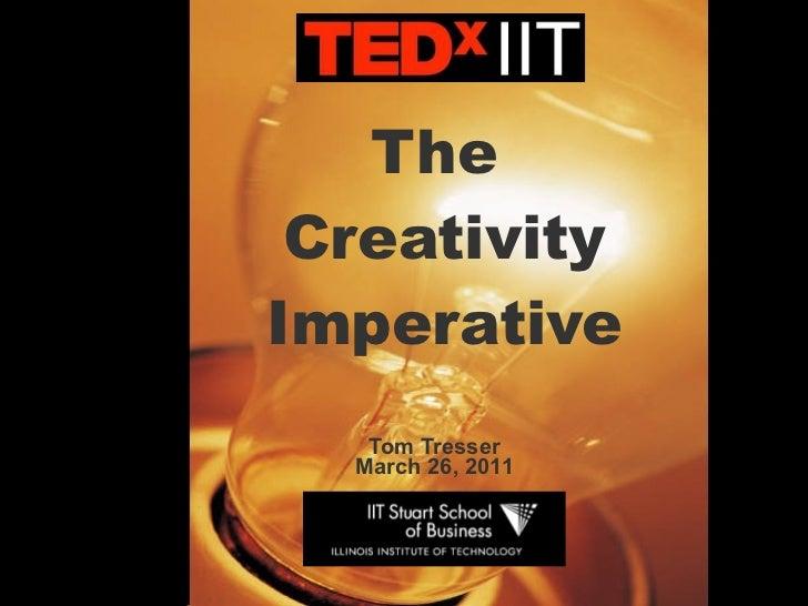 The  Creativity Imperative Tom Tresser March 26, 2011