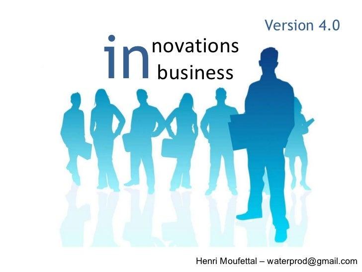 novations business in Henri Moufettal – waterprod@gmail.com Version 4.0