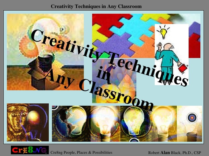 Creativity Techniques in Any Classroom