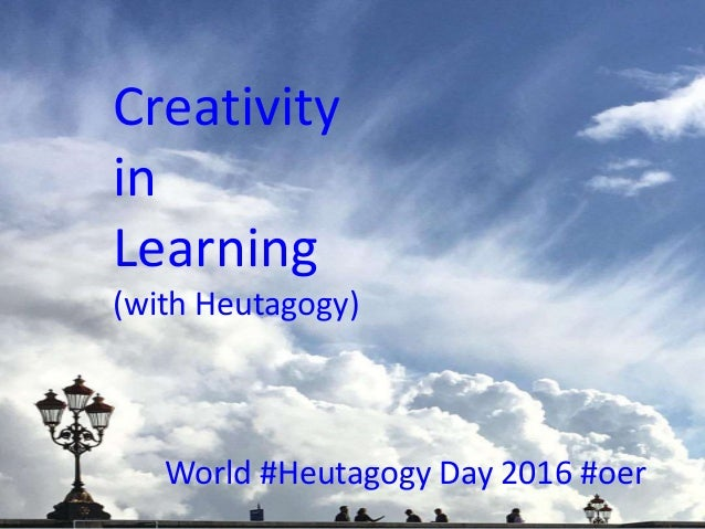 Creativity in Learning (with Heutagogy) World #Heutagogy Day 2016 #oer