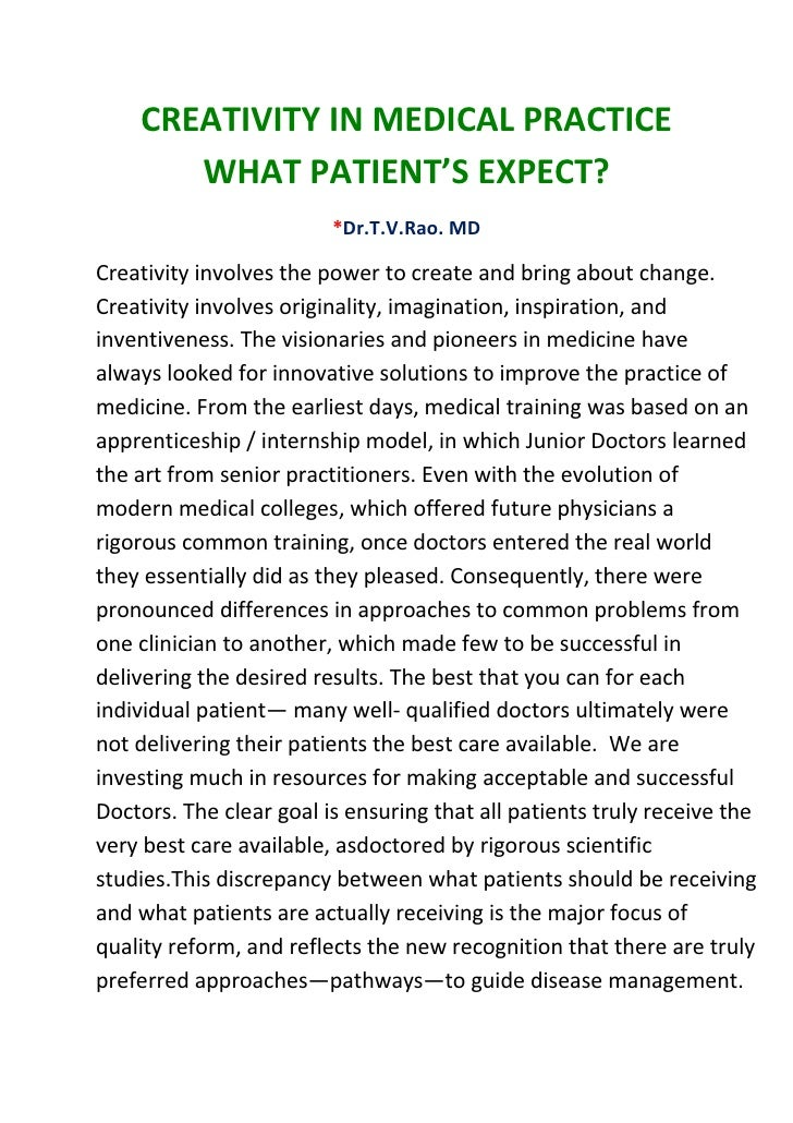 CREATIVITY IN MEDICAL PRACTICE       WHAT PATIENT'S EXPECT?                         *Dr.T.V.Rao. MDCreativity involves the...