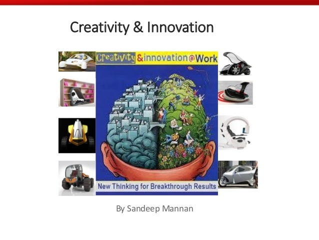 Creativity & Innovation By Sandeep Mannan