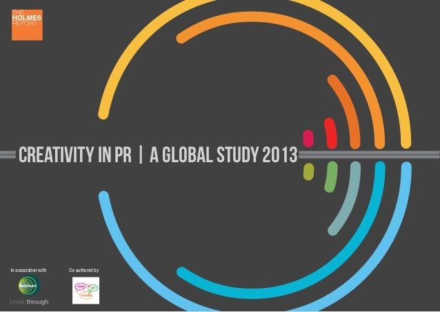 Creativity in pR | A Global Study 2013  In association with  Co-authored by