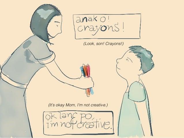 (Look, son! Crayons!) (It's okay Mom, I'm not creative.)
