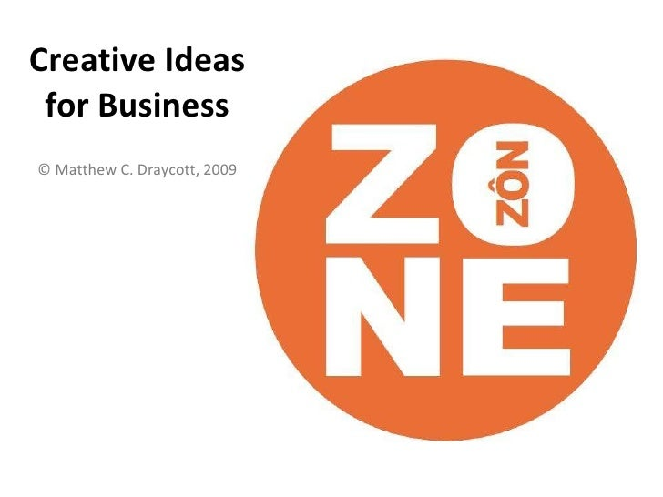 Creative Ideas for Business © Matthew C. Draycott, 2009