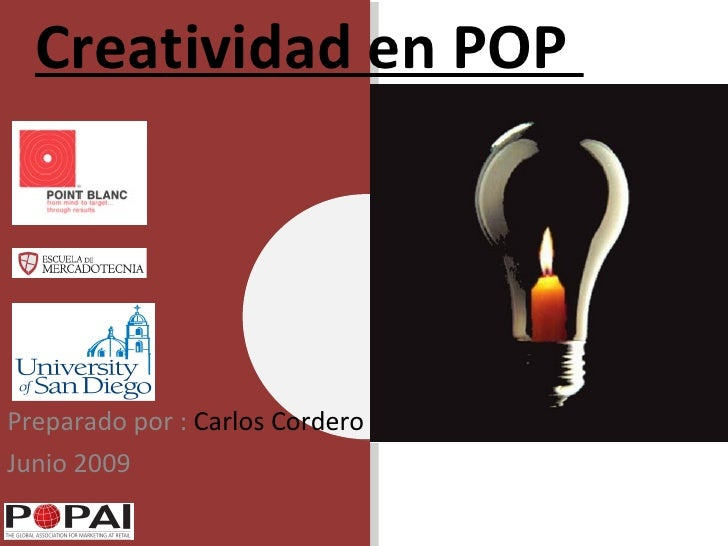 Creatividad en POP  Preparado por :  Carlos Cordero Junio 2009