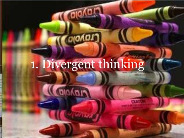 1. Divergent thinking