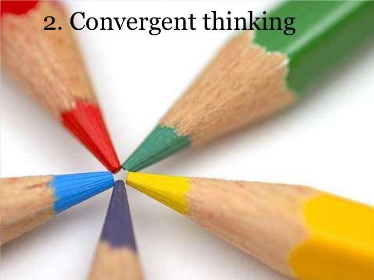 2. Convergent thinking
