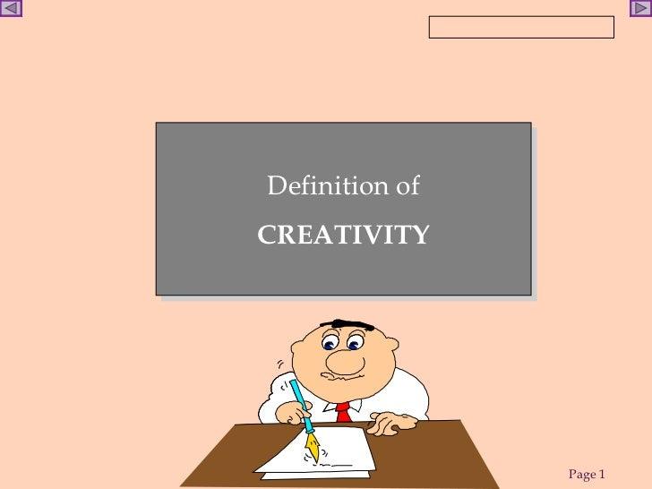 www.ReadySetPresent.comDefinition ofCREATIVITY                                Page 1