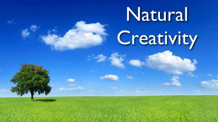 Natural Creativity