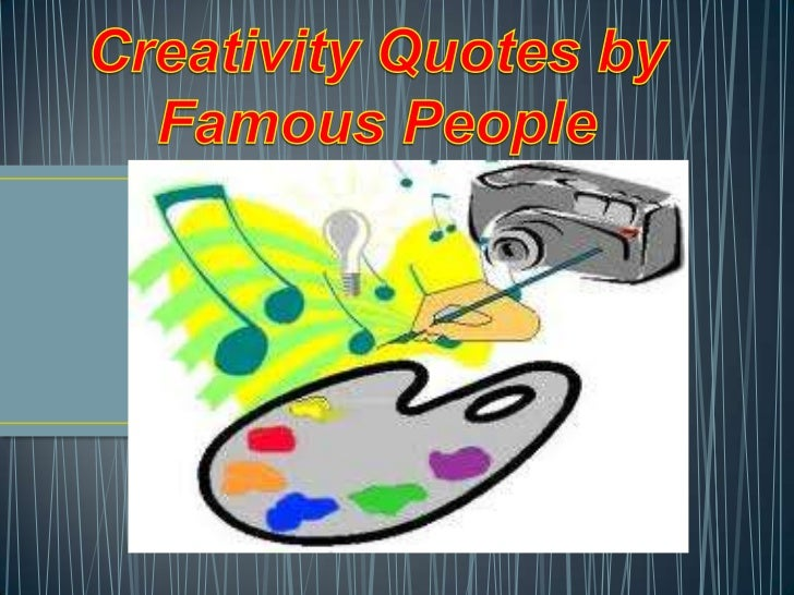 Creativity quotes by famous people