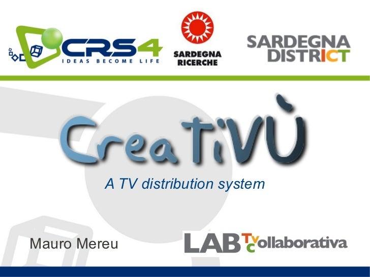 A TV distribution systemMauro Mereu